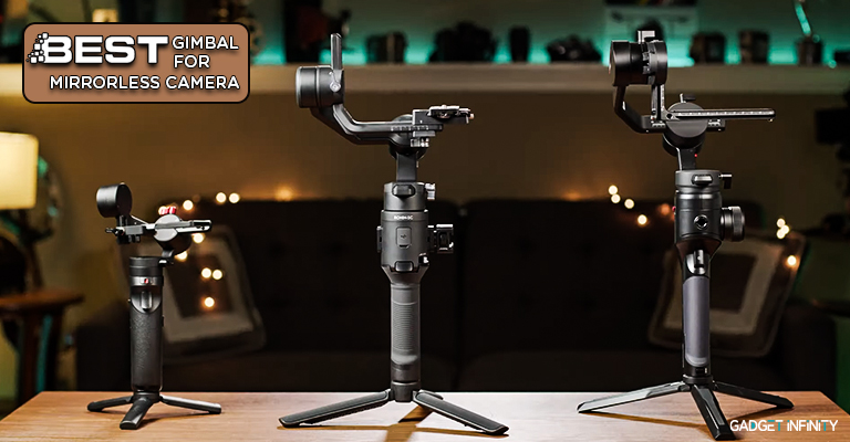 Best Gimbal for Mirrorless Camera